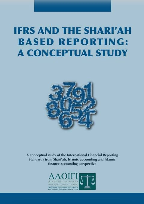 IFRS and the Shariah Based Reporting: a Conceptual Study