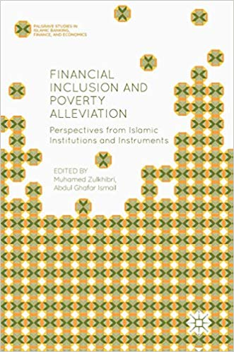 Financial Inclusion and Poverty Alleviation: Perspectives from Islamic Institutions and Instruments