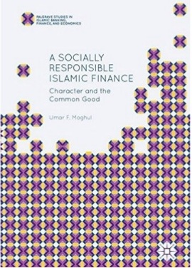 A Socially Responsible Islamic Finance: Character and the Common Good