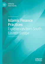 Islamic Finance Practices: Experiences from South Eastern Europe